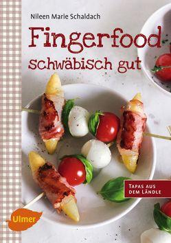 Fingerfood – schwäbisch gut von Schaldach,  Nileen Marie