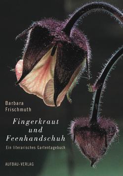 Fingerkraut und Feenhandschuh von Frischmuth,  Barbara, Pirker,  Herbert