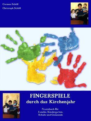Fingerspiele durch das Kirchenjahr von Schöll,  Carmen, Schöll,  Christoph, Schröter,  David
