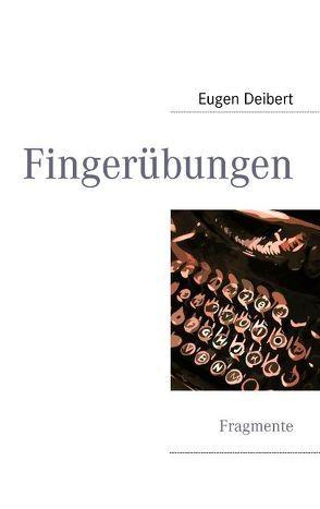 Fingerübungen von Deibert,  Eugen