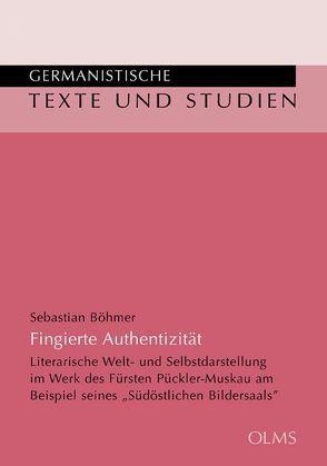 Fingierte Authentizität von Böhmer,  Sebastian