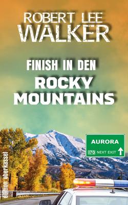 Finish in den Rocky Mountains von Walker,  Robert Lee