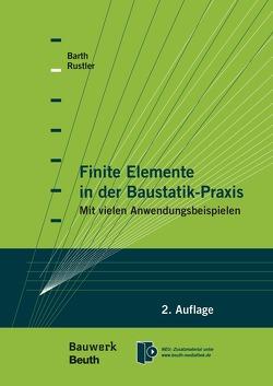 Finite Elemente in der Baustatik-Praxis von Barth,  Christian, Rustler,  Walter