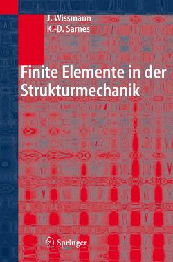 Finite Elemente in der Strukturmechanik von Sarnes,  Klaus-Dieter, Wissmann,  Johannes