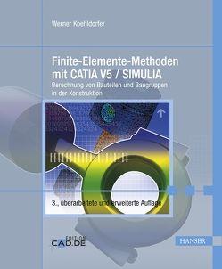 Finite-Elemente-Methoden mit CATIA V5 / SIMULIA von Koehldorfer,  Werner