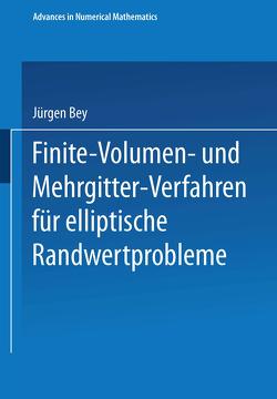 Finite-Volumen- und Mehrgitter-Verfahren für elliptische Randwertprobleme von Bey,  Jürgen