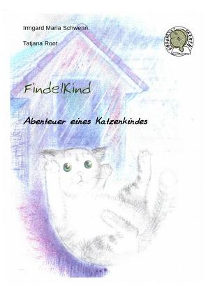 Finkwarder Märken / Findelkind von Root,  Tatjana, Schwenn,  Irmgard Maria