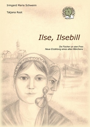 Finkwarder Märken / Ilse, Ilsebil (Format A5) = s/w= von Schwenn,  Irmgard Maria