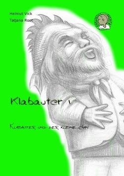 Finkwarder Märken / Klabauter 1 von Root,  Tatjana, Vick,  Helmut