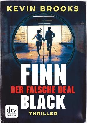 Finn Black – Der falsche Deal von Brooks,  Kevin, Gutzschhahn,  Uwe-Michael
