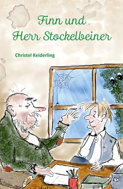 Finn und Herr Stockelbeiner von Keiderling,  Christel