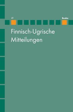 Finnisch-Ugrische Mitteilungen Band 41 von Hasselblatt,  Cornelius, Wagner-Nagy,  Beata