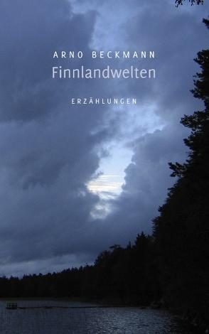 Finnlandwelten von Beckmann,  Arno