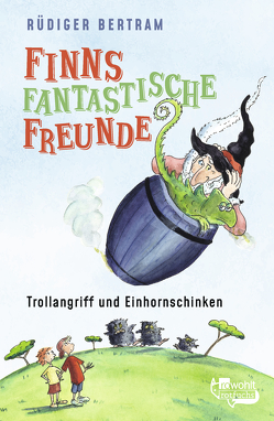 Finns fantastische Freunde. Trollangriff und Einhornschinken von Bertram,  Rüdiger, Krause,  Ute
