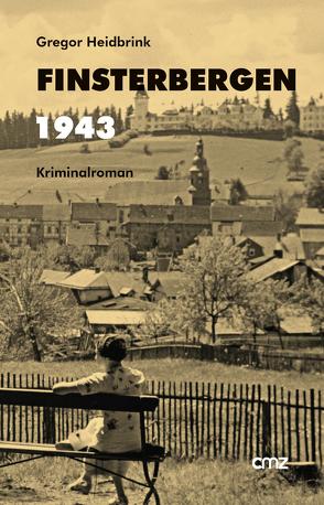 Finsterbergen 1943 von Heidbrink,  Gregor