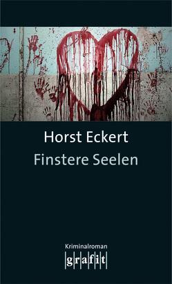 Finstere Seelen von Eckert,  Horst