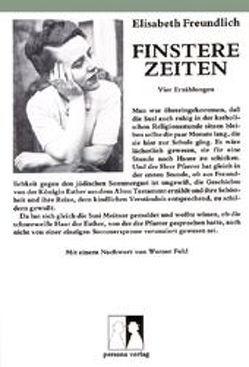 Finstere Zeiten von Freundlich,  Elisabeth, Fuld,  Werner