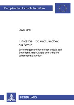 Finsternis, Tod und Blindheit als Strafe von Groll,  Oliver