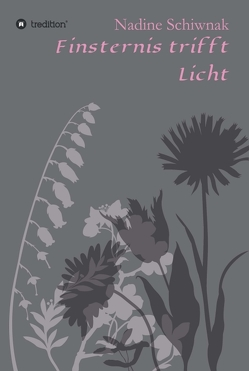 Finsternis trifft Licht von Schiwnak,  Nadine