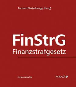 FinStrG – Finanzstrafgesetz inkl. 57. Lfg von Kotschnigg,  Michael, Tannert,  Richard