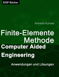 Finte-Elemente-Methode – Computer Aided Engineering von Zeiler,  Rolf