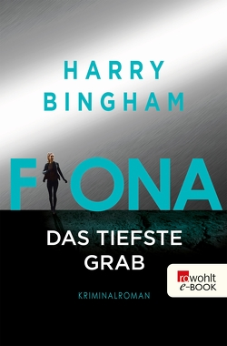 Fiona: Das tiefste Grab von Bingham,  Harry, Kurz,  Kristof, O'Brien,  Andrea