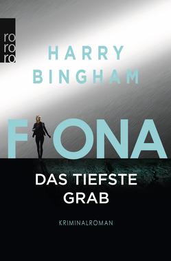 Fiona. Das tiefste Grab von Bingham,  Harry, Kurz,  Kristof, O'Brien,  Andrea