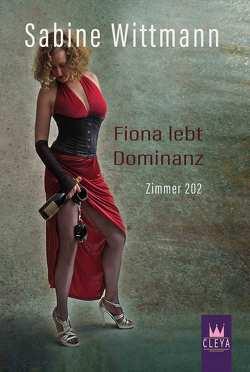 Fiona lebt Dominaz von Sabine,  Wittmann