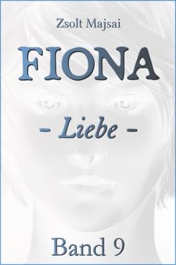 Fiona – Liebe (Band 9 der Fantasy-Saga) von Majsai,  Zsolt