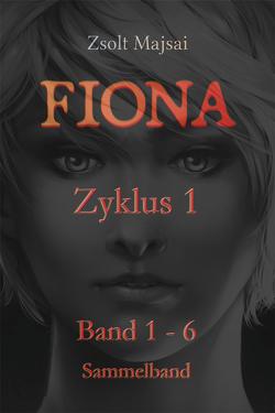Fiona – Sammelband Zyklus 1 (Band 1 – 6 der Fantasy-Saga) von Majsai,  Zsolt