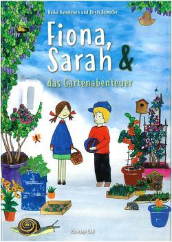 Fiona, Sarah & das Gartenabenteuer von Havenstein,  Heike, Reinecke,  Birgit