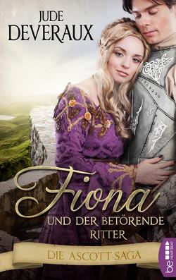Fiona und der betörende Ritter von Baumann,  Bodo, Deveraux,  Jude