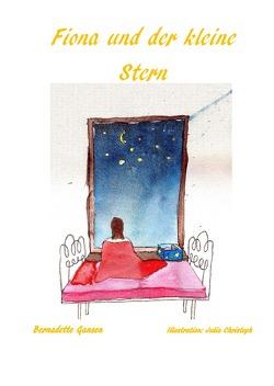 Fiona und der kleine Stern von Gansen,  Bernadette