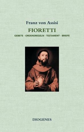 Fioretti von Franz von Assisi, Kirschstein,  Max, Steinen,  Wolfram von den