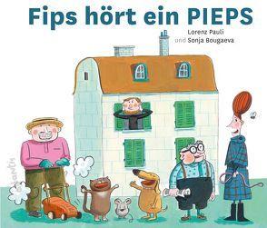Fips hört ein PIEPS von Bougaeva,  Sonja, Pauli,  Lorenz
