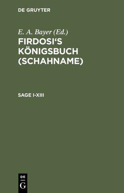 Firdosi: Firdosi's Königsbuch (Schahname) / Sage I–XIII von Bayer,  E. A., Rückert,  Friedrich