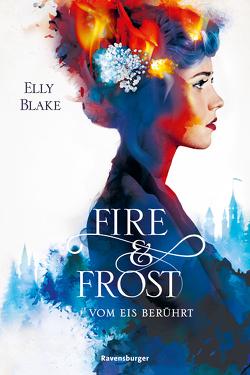 Fire & Frost, Band 1: Vom Eis berührt von Blake,  Elly, Hergane,  Yvonne