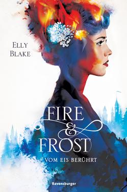 Fire & Frost, Band 1: Vom Eis berührt von Blake,  Elly, Hergane-Magholder,  Yvonne