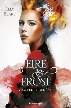Fire & Frost, Band 2: Vom Feuer geküsst von Blake,  Elly, Hergane,  Yvonne