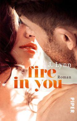Fire in You von Lamatsch,  Vanessa, Lynn,  J.
