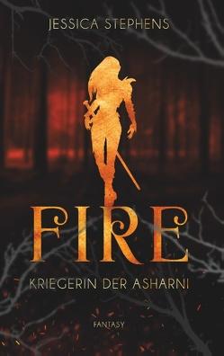 Fire – Kriegerin der Asharni von Stephens,  Jessica