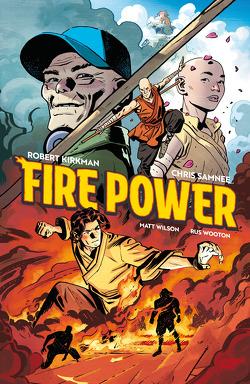 Fire Power 1 von Kirkman,  Robert, Samnee,  Chris, Wilson,  Matt