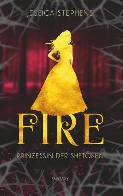 Fire – Prinzessin der Shetoken von Stephens,  Jessica