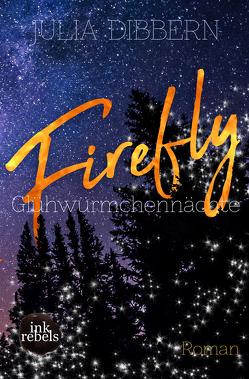 Firefly : Glühwürmchennächte von Dibbern,  Julia