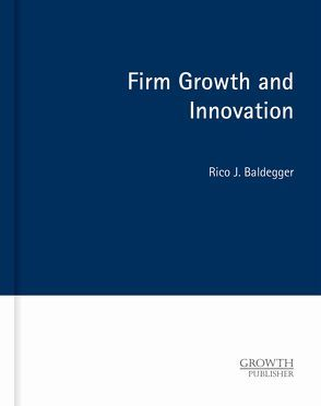 Firm Growth and Innovation von Baldegger,  Rico J.