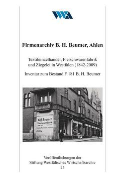 Firmenarchiv B. H. Beumer, Ahlen von Ellerbrock,  Karl-Peter, Sommer,  Elisabeth
