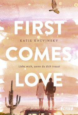First Comes Love von Kacvinsky,  Katie, Raimer-Nolte,  Ulrike
