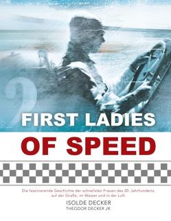 First Ladies of Speed von Decker,  Isolde, Decker,  Theodor