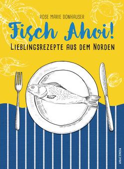 Fisch Ahoi! von Donhauser,  Rose Marie