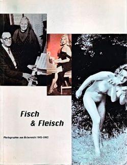 Fisch & Fleisch von Aigner,  Carl, Faber,  Monika, ÖIP/EIKON, Scholten,  Rudolf, Zawrel,  Peter, Zuckriegel,  Margit
